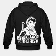 Zip hooded sweatshirt Resistance is not terrorism