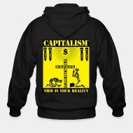 Zip hoodie Capitalism - this is your reality