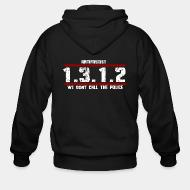 Zip hooded sweatshirt Antifascist 1312 We don't call the police