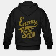 Zip hooded sweatshirt Enemy of the system