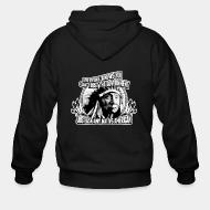 Zip hoodie Everyone knows you can trust the government just ask any native american