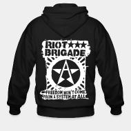 Zip hooded sweatshirt Riot Brigade - Freedom won't come from a system at all