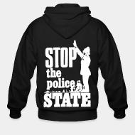 Zip hoodie Stop the police state