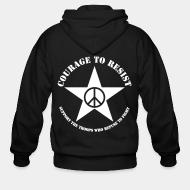 Zip hooded sweatshirt Courage to resist - support the troops who refuse to fight