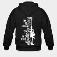 Zip hooded sweatshirt You can give peace a chance i'll cover you in case it doesn't work out