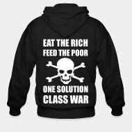 Zip hooded sweatshirt Eat the rich feed the poor one solution class war