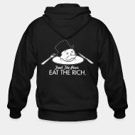 Zip hooded sweatshirt Eat the rich feed the poor
