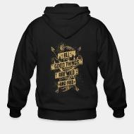 Zip hooded sweatshirt All good things are wild and free