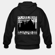 Zip hoodie Class war - we have found new homes for the rich