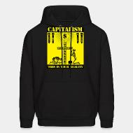 Hoodie Capitalism - this is your reality