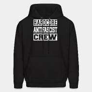 Hooded sweatshirt Hardcore antifascist crew