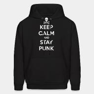 Hooded sweatshirt Keep calm and stay punk