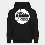 Hoodie Apartheid : Wrong for South Africans, wrong for Palestinians