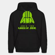 Hooded sweatshirt Join the green side