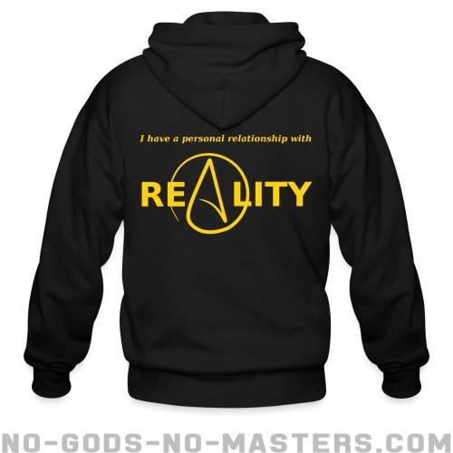 I have a personal relationship with reality - Atheist Zip hoodie