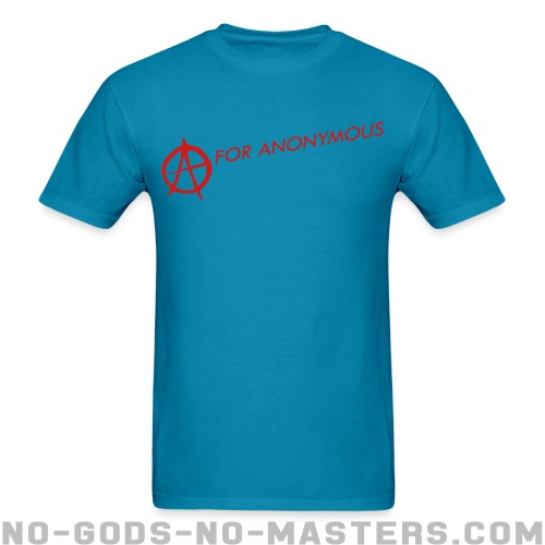 A for anonymous  - Anonymous T-shirt