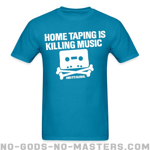 Home taping is killing music and it's illegal - Funny T-shirt