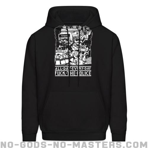 All day every day fuck the police - ACAB Hooded sweatshirt