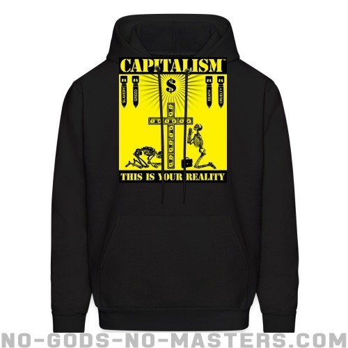 Capitalism - this is your reality - Activist Hooded sweatshirt