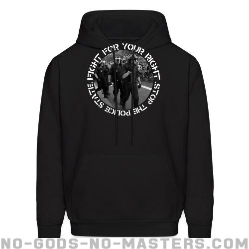 Fight for your right stop the police state  - ACAB Hooded sweatshirt