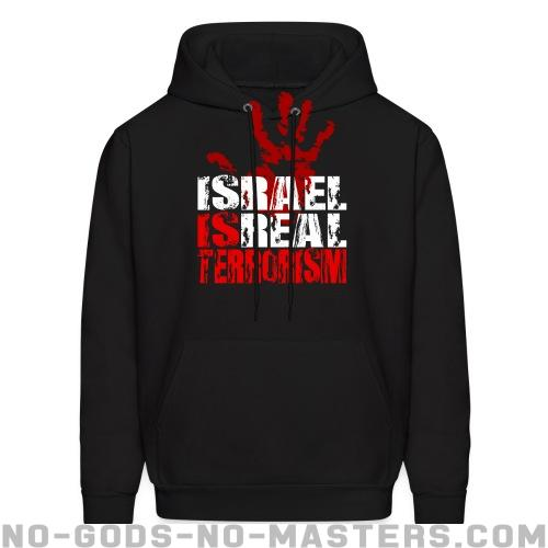 Israel is real terrorism - Anti-war Hooded sweatshirt