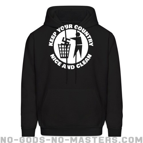 Keep your country nice and clean - Anti-fascist Hooded sweatshirt