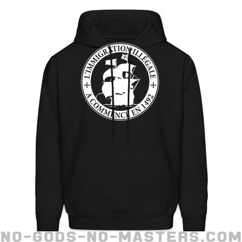 L'immigration illégale a commencé en 1492 - Anti-fascist Hooded sweatshirt