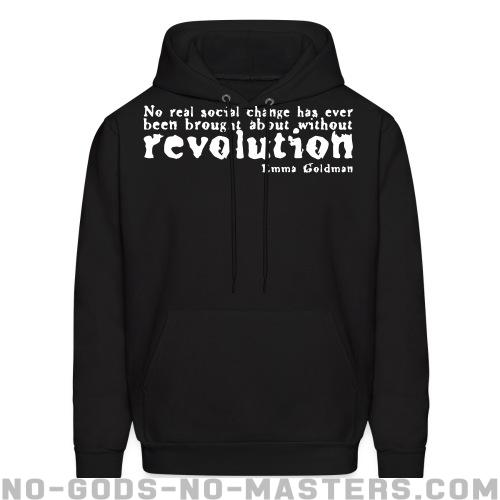 No real social change has ever been brought about without revolution (Emma Goldman) - Activist Hooded sweatshirt