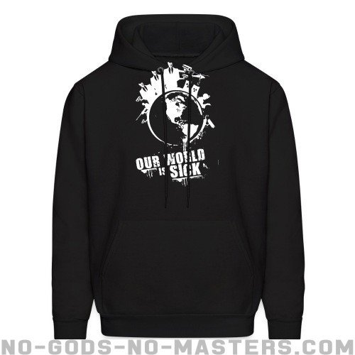 Our world is sick - Eco-friendly Hooded sweatshirt