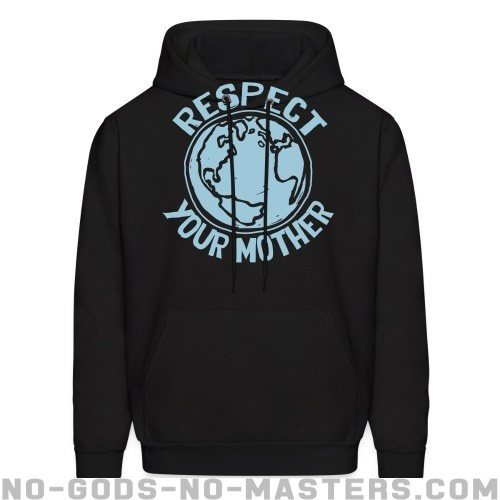 Respect your mother - Eco-friendly Hooded sweatshirt