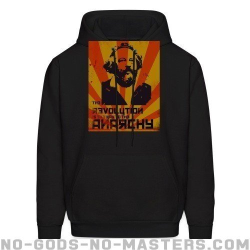 The revolution is the way to the anarchy (Bakunin) - Activist Hooded sweatshirt