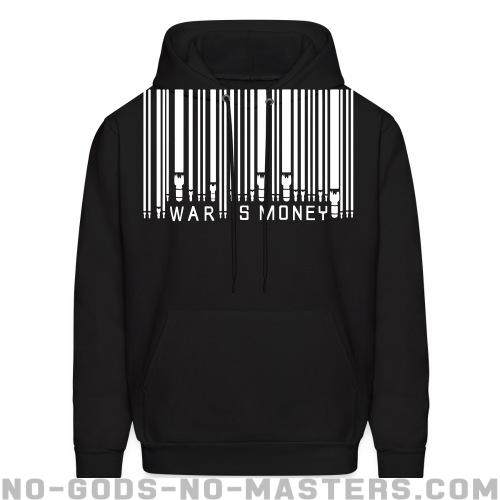 War is money - Anti-war Hooded sweatshirt