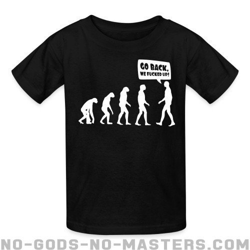 Evolution - Go back, we fucked up! - Funny Kids t-shirt
