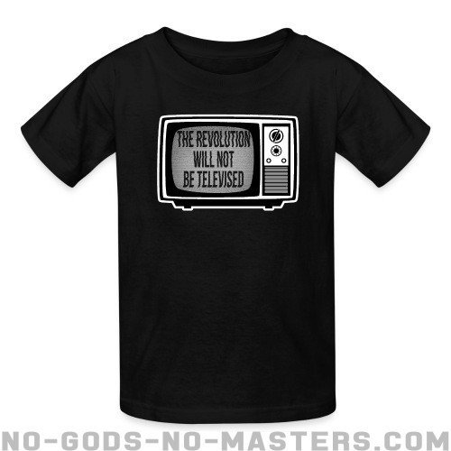 The revolution will not be televised - Activist Kids t-shirt