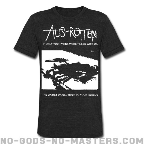 Aus-Rotten - if only your veins were filled with oil the world would rush to your rescue - Band Merch Local T-shirt
