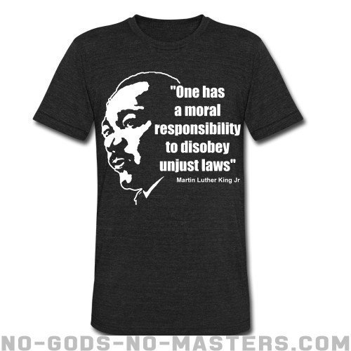 One has a moral responsibility to disobey unjust laws (Martin Luther King Jr) - Black Lives Matter Local T-shirt