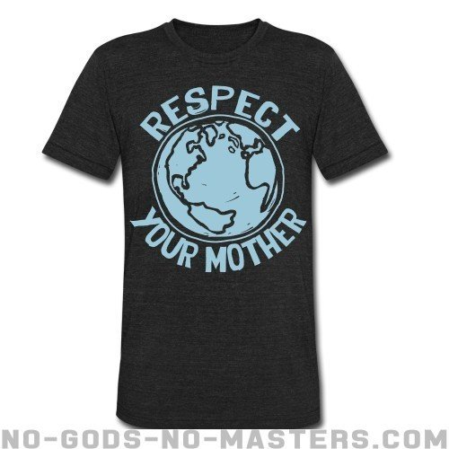 Respect your mother - Eco-friendly Local T-shirt