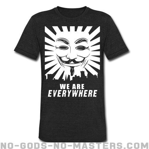 We are everywhere - Anonymous Local T-shirt