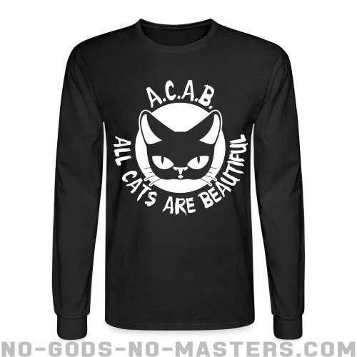 A.C.A.B. All Cats Are Beautiful - Funny Long sleeves