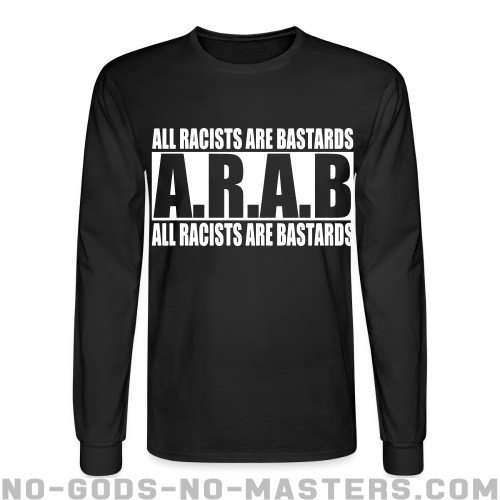 A.R.A.B. All Racists Are Bastards - Anti-fascist Long sleeves
