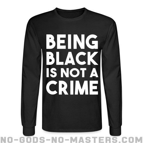 Being black is not a crime - Black Lives Matter Long sleeves