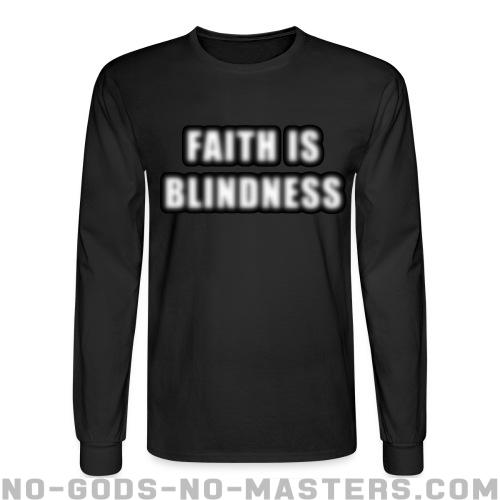 Faith is blindness - Atheist Long sleeves