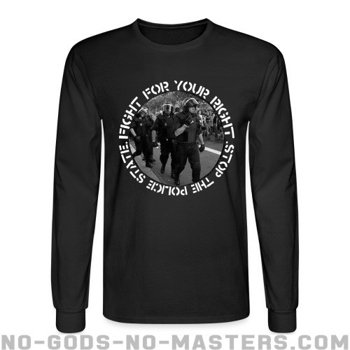 Fight for your right stop the police state  - ACAB Long sleeves
