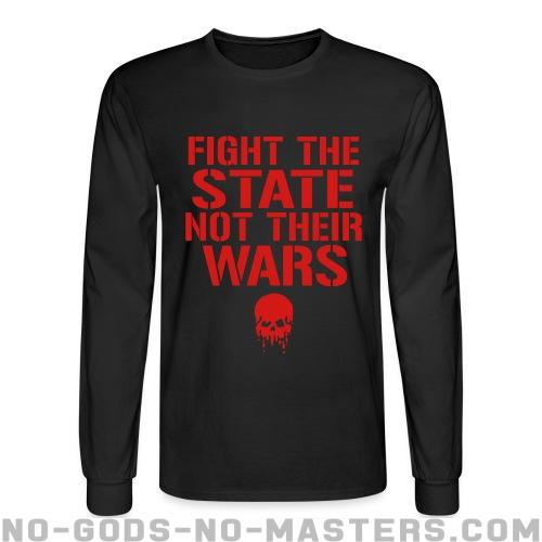 Fight the state not their wars - Anti-war Long sleeves