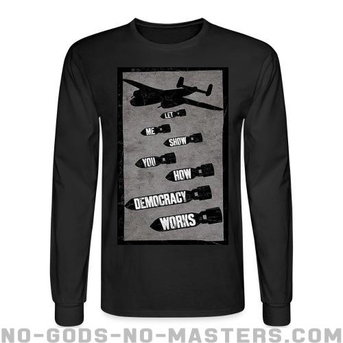 Let me show you how democracy works - Anti-war Long sleeves