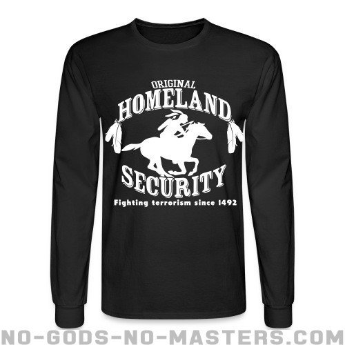 Original homeland security - fighting terrorism since 1492 - Funny Long sleeves
