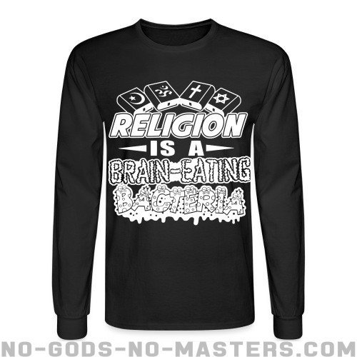 Religion is a brain-eating bacteria - Atheist Long sleeves