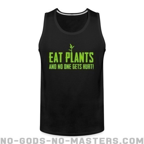 Eat plants and no one gets hurt! - Animal Liberation Tank top