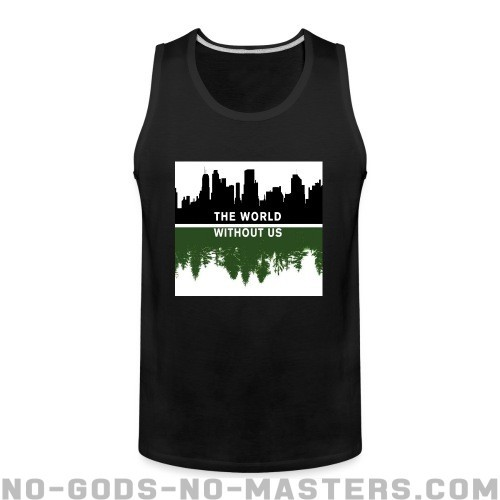 The world without us - Eco-friendly Tank top