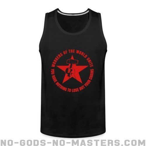 Workers of the world unite - You have nothing to lose but your chains - Working Class Tank top